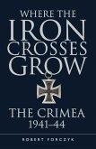 Where the Iron Crosses Grow (eBook, ePUB)