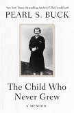 The Child Who Never Grew (eBook, ePUB)