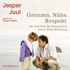 Grenzen, Nähe, Respekt, 2 Audio-CDs - Juul, Jesper