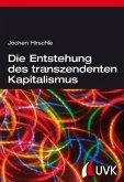 Die Entstehung des transzendenten Kapitalismus (eBook, PDF)