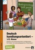 Deutsch handlungsorientiert - 1./2. Klasse