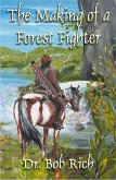 Making of a Forest Fighter (eBook, ePUB)