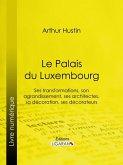 Le Palais du Luxembourg (eBook, ePUB)