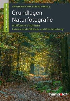 Grundlagen Naturfotografie (eBook, ePUB) - Uhl, Peter; Walther-Uhl, Martina