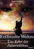 Entfesselte Welten - Das Erbe der Auserwählten (eBook, ePUB)