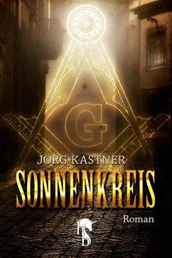 Sonnenkreis (eBook, ePUB) - Kastner, Jörg