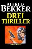 Drei Thriller (Alfred Bekker, #13) (eBook, ePUB)