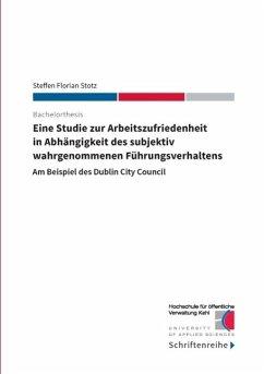 Eine Studie zur Arbeitszufriedenheit in Abhängigkeit des subjektiv wahrgenommenen Führungsverhaltens (eBook, ePUB)