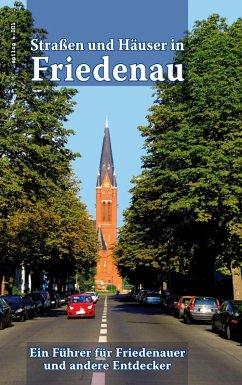 Straßen und Häuser in Friedenau (eBook, ePUB) - Hoppe, Ronald