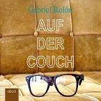 Auf der Couch: Wahre Geschichten aus der Psychotherapie (MP3-Download)