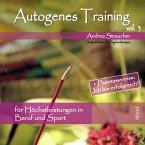 Autogenes Training, Vol. 3: Für Höchstleistungen in Beruf und Sport (MP3-Download)