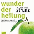 Wunder der Heilung: Neue Wege zur Gesundheit - Erkenntnisse und Erfahrungen (MP3-Download)