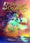 Der goldene Schwan und das verzauberte Schloss (eBook, ePUB)