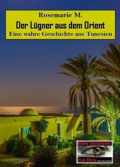 Der Lügner aus dem Orient (eBook, ePUB) - M., Rosemarie