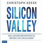 Silicon Valley: Was aus dem mächtigsten Tal der Welt auf uns zukommt (MP3-Download)