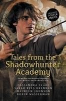 Tales from the Shadowhunter Academy - Clare, Cassandra; Brennan, Sarah Rees; Johnson, Maureen; Wasserman, Robin