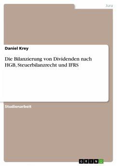 Die Bilanzierung von Dividenden nach HGB, Steuerbilanzrecht und IFRS