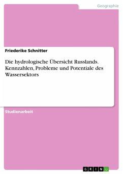 Die hydrologische Übersicht Russlands. Kennzahlen, Probleme und Potentiale des Wassersektors