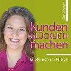 Kunden glücklich machen: Erfolgreich am Telefon (MP3-Download)
