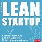 Lean Startup: Schnell, risikolos und erfolgreich Unternehmen gründen (MP3-Download)