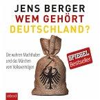 Wem gehört Deutschland: Die wahren Machthaber und das Märchen vom Volksvermögen (MP3-Download)