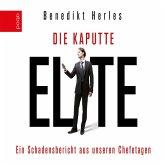 Die kaputte Elite: Ein Schadensbericht aus unseren Chefetagen (MP3-Download)