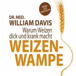 Weizenwampe: Warum Weizen dick und krank macht (MP3-Download) - Davis, William