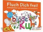 Das Malbuch für Erwachsene: Fluch Dich frei!