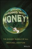 What's Wrong with Money? (eBook, ePUB)