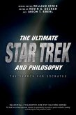 The Ultimate Star Trek and Philosophy (eBook, PDF)