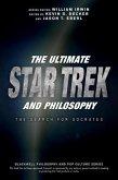 The Ultimate Star Trek and Philosophy (eBook, PDF)