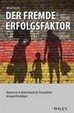 Der fremde Erfolgsfaktor: Warum wir in Deutschland die Einwanderer dringend benötigen (eBook, ePUB)
