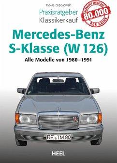Praxisratgeber Klassikerkauf Mercedes-Benz S-Klasse (W 126) (eBook, ePUB) - Zoporowski, Tobias