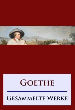 Goethe - Gesammelte Werke (eBook, ePUB)