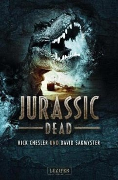 JURASSIC DEAD - Chesler, Rick; Sakmyster, David