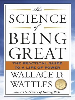The Science of Being Great (eBook, ePUB) - Wattles, Wallace D.