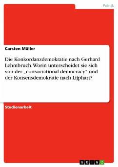 Die Konkordanzdemokratie nach Gerhard Lehmbruch. Worin unterscheidet sie sich von der