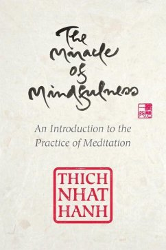 The Miracle of Mindfulness, Gift Edition: An Introduction to the Practice of Meditation - Hanh, Thich Nhat