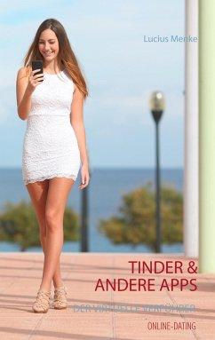 Online-Dating - Tinder & andere Apps - Der virt...