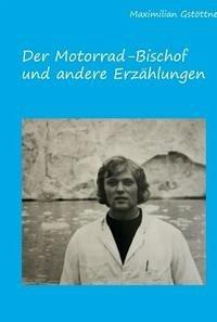 Der Motorradbischof und andere Erzählungen