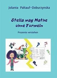 Stella Mag Mathe Ohne Formeln Von Jolanta Paltauf Doburzynska