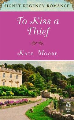 To Kiss a Thief (eBook, ePUB)