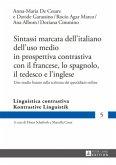Sintassi marcata dell'italiano dell'uso medio in prospettiva contrastiva con il francese, lo spagnolo, il tedesco e l'inglese