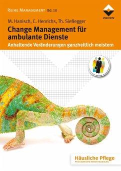 Change Management für ambulante Dienste - Hanisch, Maria;Henrichs, Claudia;Sießegger, Thomas