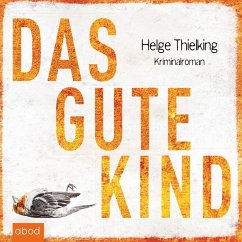 Das gute Kind / Kommissarin Femke Sundermann Bd.1 (MP3-Download) - Thielking, Helge