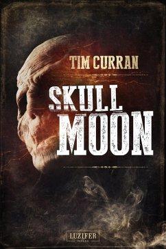 SKULL MOON (eBook, ePUB) - Curran, Tim