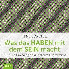 Was das Haben mit dem Sein macht (MP3-Download) - Förster, Jens