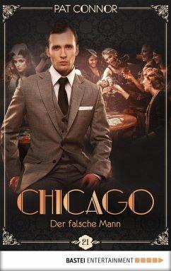 Der falsche Mann / Chicago Bd.21 (eBook, ePUB) - Connor, Pat