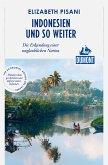 DuMont Reiseabenteuer Indonesien und so weiter (eBook, ePUB)