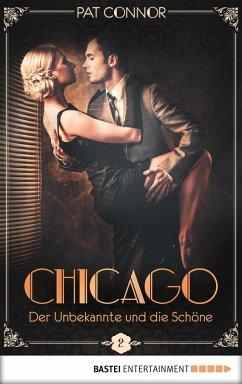 Der Unbekannte und die Schöne / Chicago Bd.2 (eBook, ePUB) - Connor, Pat